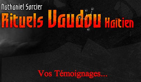 Témoignages Nathaniel Sorcier Vaudou