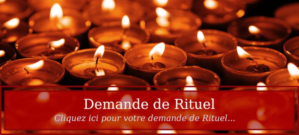 Demande de Rituel - Cliquez ici pour votre demande de rituel