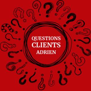 Qustions Clients Adrien