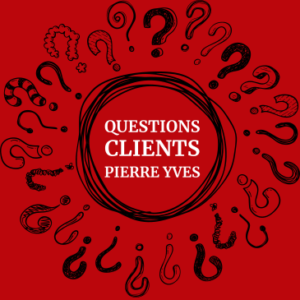 Questions Clients Pierre-Yves