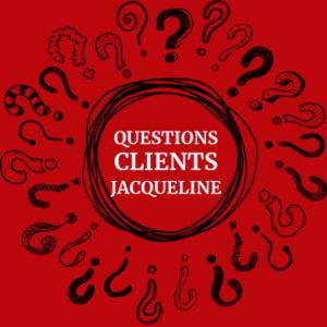 Questions Clients Jacqueline