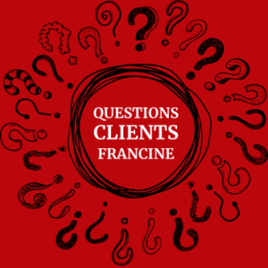 Questions Clients Francine