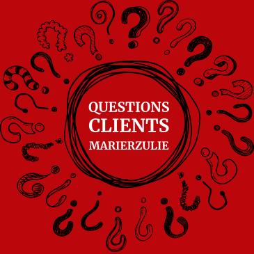 Questions Clients Marierzulie