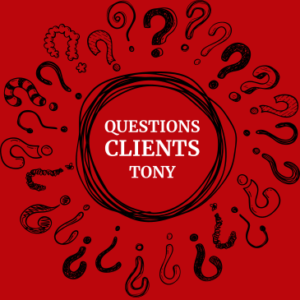 Questions Clients Tony