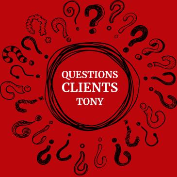 Questions Clients Tony