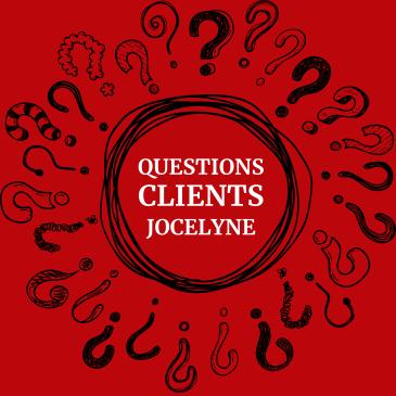 Questions Clients Jocelyne